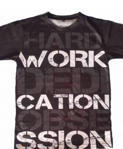 hard work, dedication shirt